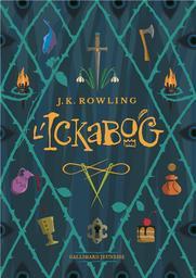 L'Ickabog / J.K. Rowling | Rowling, Joanne Kathleen (1965-....). Auteur