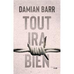 Tout ira bien | Barr, Damian - Auteur du texte