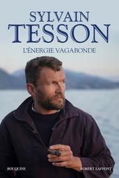 L 'énergie vagabonde / Sylvain Tesson   Tesson, Sylvain. Auteur