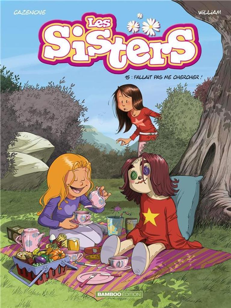 Le Sisters. 15, Fallait pas me chercher ! / dessins & couleurs, William |