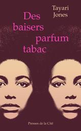 Des baisers parfum tabac | Jones, Tayari - Auteur du texte. Auteur