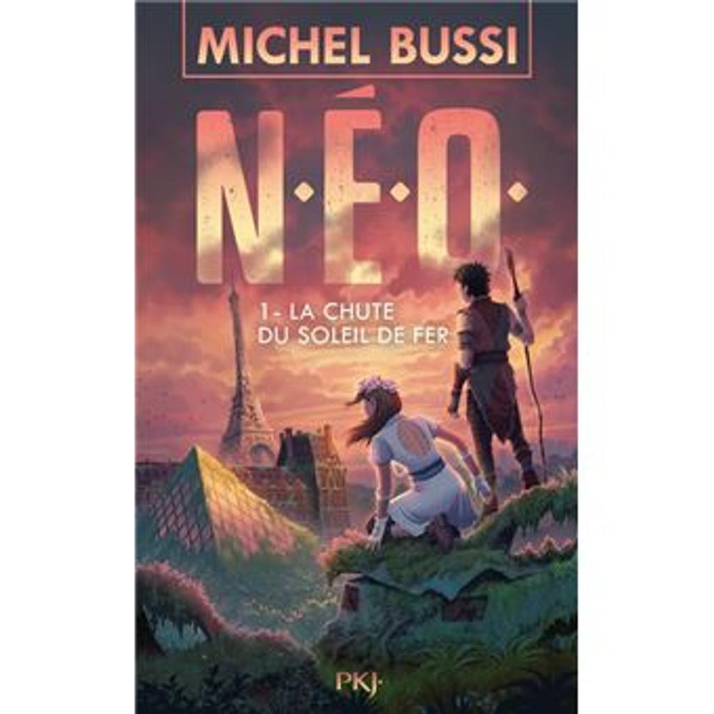 N.E.O. 1, La chute du soleil de fer / Michel Bussi |