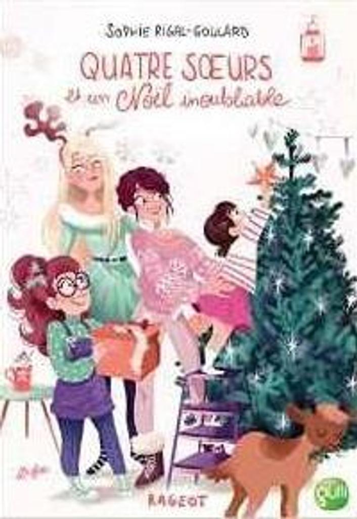 Quatre soeurs : et un Noël inoubliable / Sophie Rigal-Goulard |