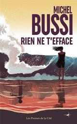 Rien ne t'efface / Michel Bussi   Bussi, Michel. Auteur