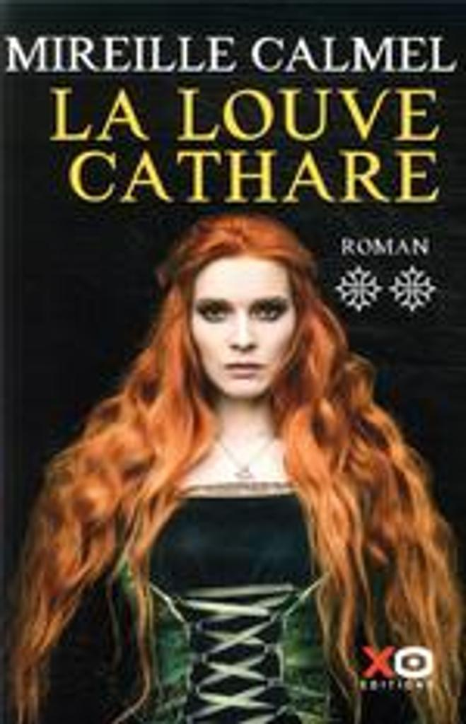 La louve Cathare. 2 / Mireille Calmel  