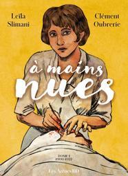 A mains nues : 1900-1921 / scénario, Leïla Slimani   Slimani, Leïla (1981-....). Auteur