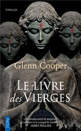 Le livre des vierges / Glenn Cooper | Cooper, Glenn (1953-....). Auteur