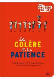 La colère et la patience / Brigitte Labbé et P.-F. Dupont-Beurier   Labbé, Brigitte. Auteur