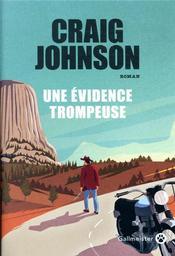 Une évidence trompeuse / Craig Johnson | Johnson, Craig (1961-....). Auteur