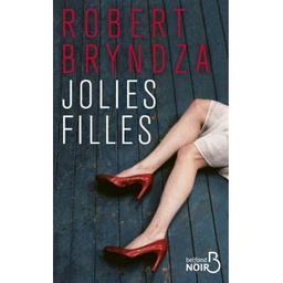 Jolies filles / Robert Bryndza | Bryndza, Robert (1979-....). Auteur
