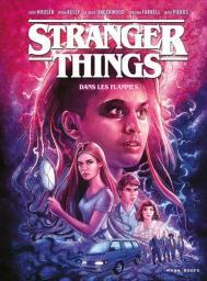 Stanger things. 3, Dans les flammes / scénario, Jody Houser | Houser, Jody. Auteur