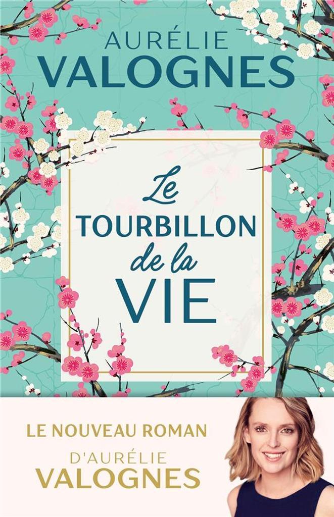 Le tourbillon de la vie / Aurélie Valognes   Valognes, Aurélie. Auteur