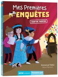 Mes premières enquêtes. 11, Coup de théâtre / écrit par Emmanuel Tredez | Tredez, Emmanuel. Auteur