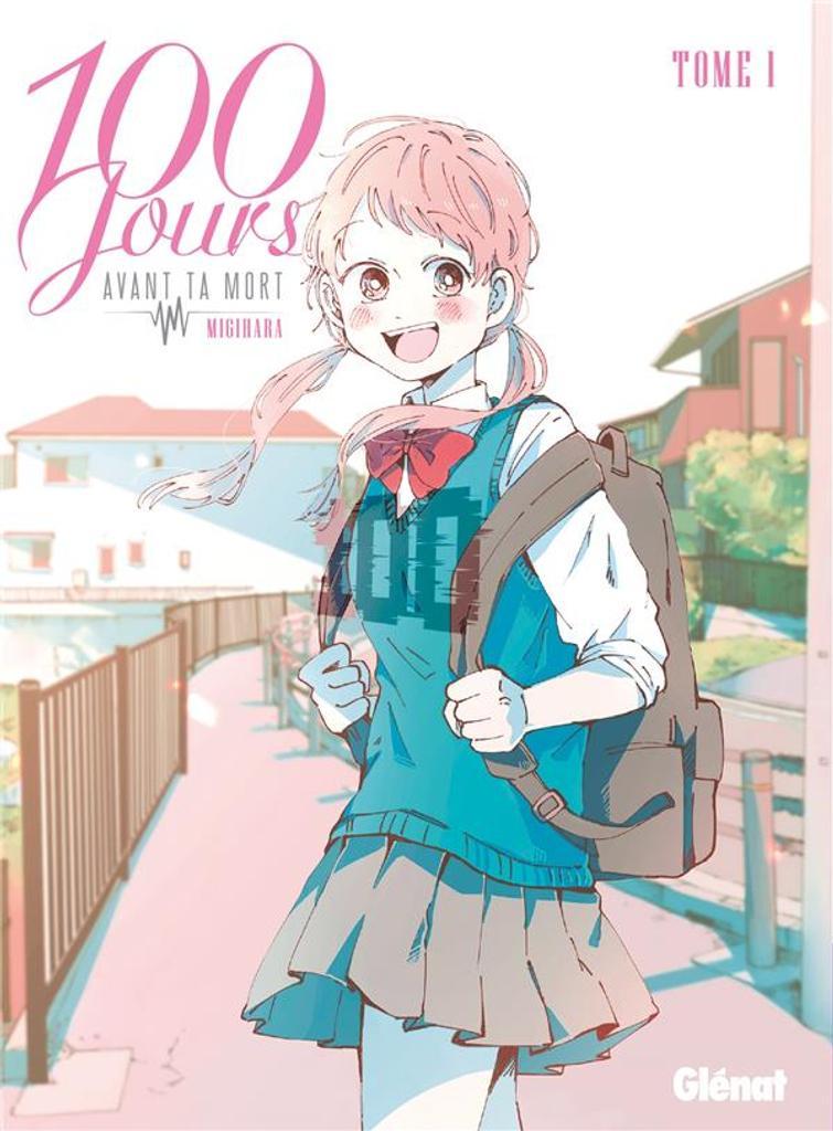 100 jours avant ta mort. 1, Migihara / traduit du japonais par Géraldine Oudin | Migihara. Illustrateur. Auteur