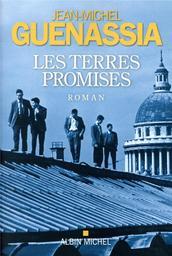 Le club des incorrigibles optimistes. 2, Les terres promises / Jean-Michel Guenassia   Guenassia, Jean-Michel. Auteur