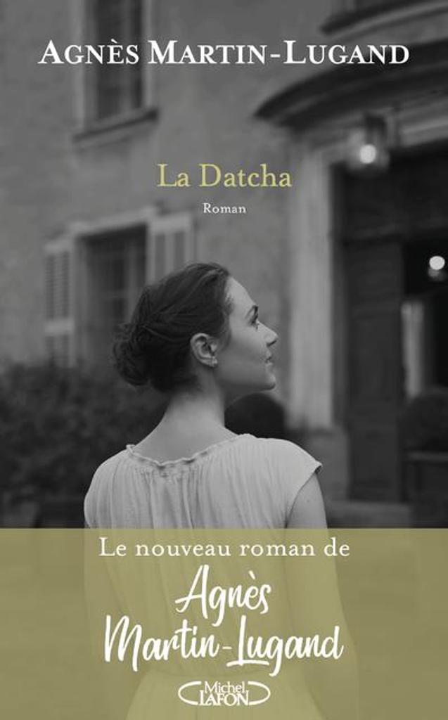 La datcha / Agnès Martin-Lugand   Martin-Lugand, Agnès. Auteur