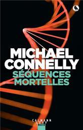 Séquences mortelles / Michael Connelly | Connelly, Michael (1956-....). Auteur