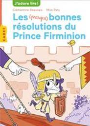 Les (presque) bonnes résolutions du prince Firminon - / Clémentine Beauvais | Beauvais, Clémentine (1989-....). Auteur