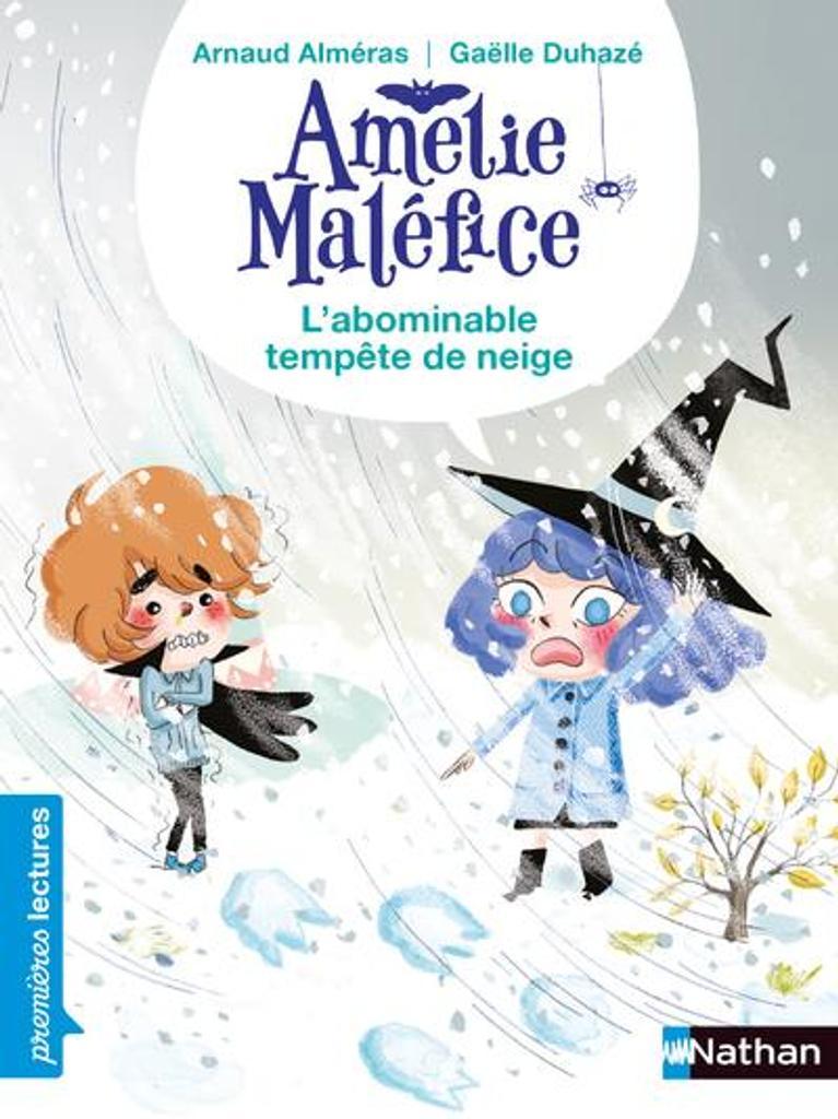Amélie Maléfice : L'abominable tempête de neige / Arnaud Alméras (Texte) |