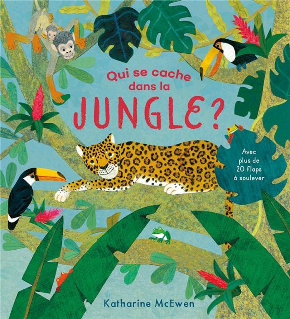 Qui se cache dans la jungle? / Katharine McEwen |