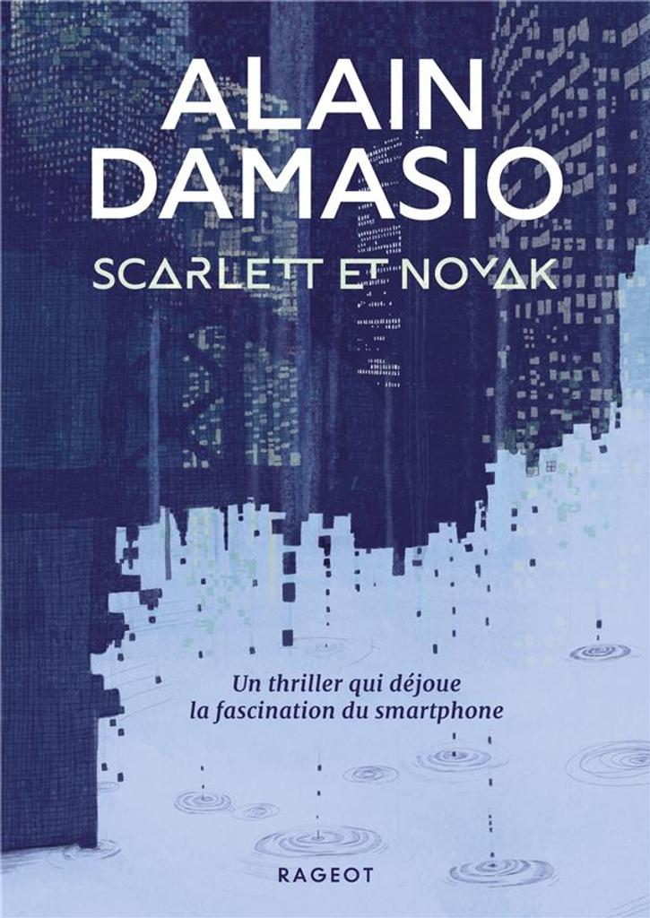Scarlett et Novak / Alain Damasio | Damasio, Alain (1969-....). Auteur