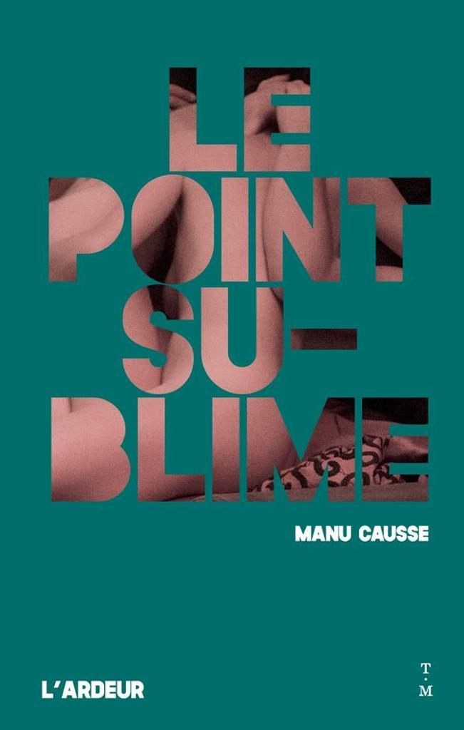 Le point sublime / Manu Causse |