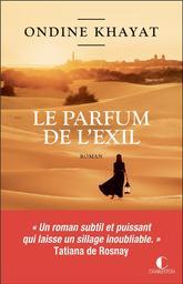 Le parfum de l'éxil / Ondine Khayat   Khayat, Ondine. Auteur