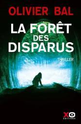 La forêt des disparus / Olivier Bal   Bal, Olivier. Auteur