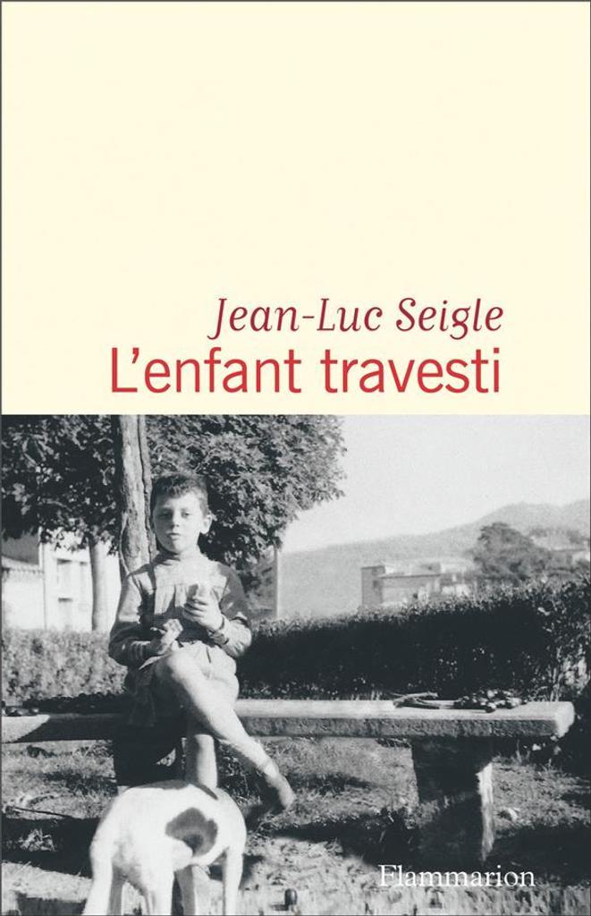 L'enfant travesti / Jean-Luc Seigle |
