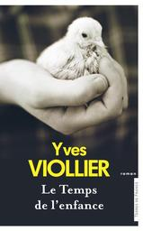 Le temps de l'enfance / Yves Violler | Viollier, Yves - Auteur du texte. Auteur