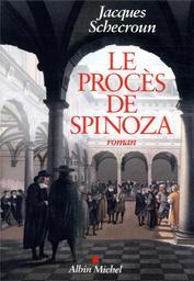 Le procès de Spinoza / Jacques Schecroun   Schecroun, Jacques. Auteur