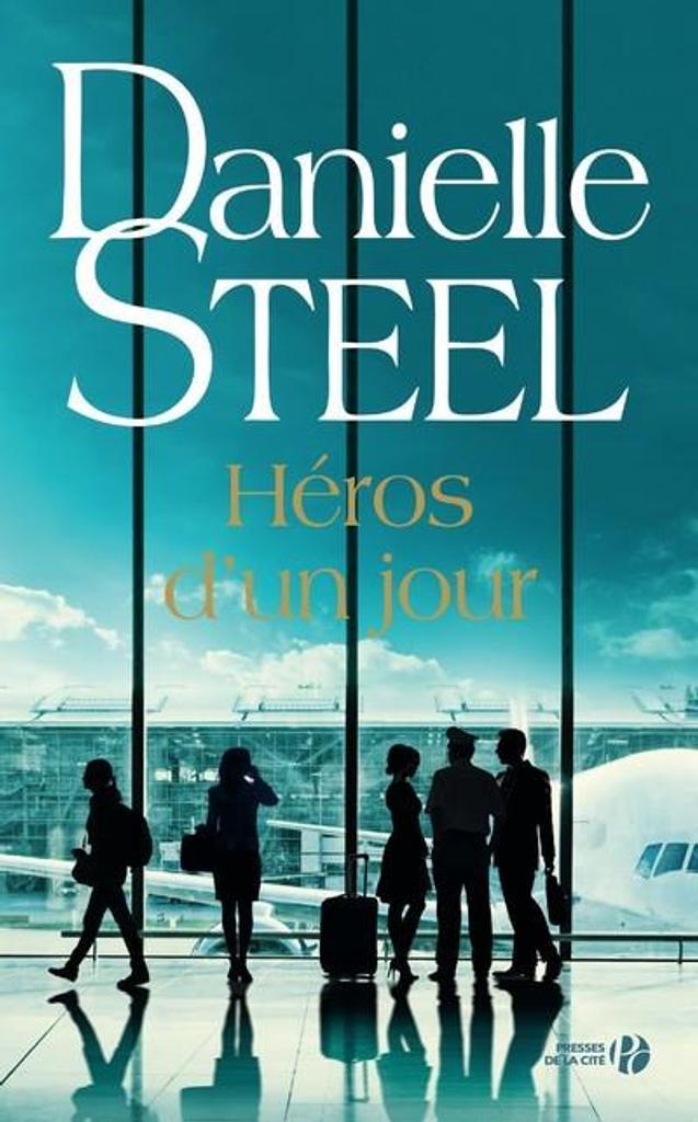 Héros d'un jour / Danielle Steel |