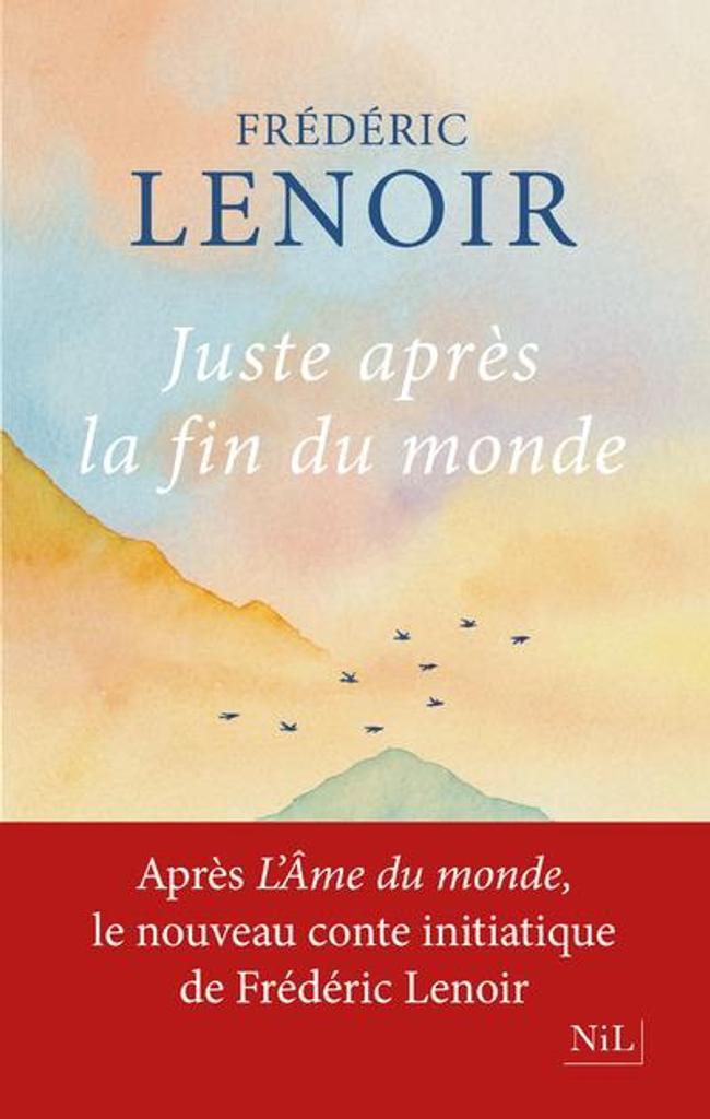 L'âme du monde. 2, Juste après la fin du monde / Frédéric Lenoir |