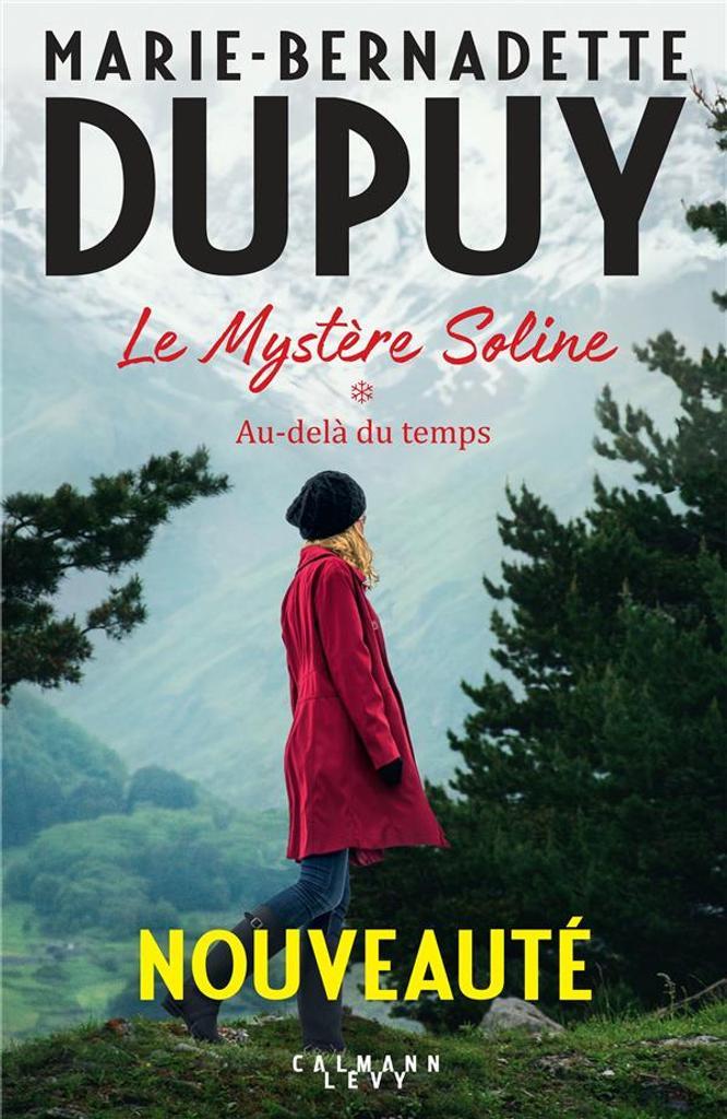 Le mystère Soline. 1, Au-delà du temps / Marie-Bernadette Dupuy  