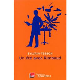 Un été avec Rimbaud / Sylvain Tesson | Tesson, Sylvain. Auteur
