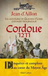 Cordoue, 1211 / Jean d'Aillon   Aillon, Jean d' (1943-....) - romancier. Auteur