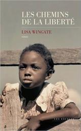 Les chemins de la liberté / Lisa Wingate   Wingate, Lisa. Auteur