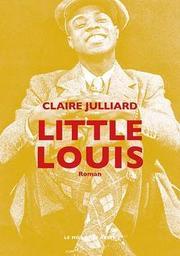 Little Louis / Claire Julliard   Julliard, Claire. Auteur