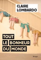 Tout le bonheur du monde / Claire Lombardo   Diamant-Berger, Noël. Auteur