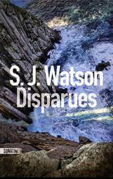 Disparues / S. J. Watson | Watson, Stanley J.. Auteur