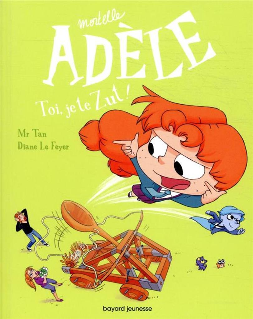Mortelle Adèle. 18, Toi, je te zut ! / Tan |