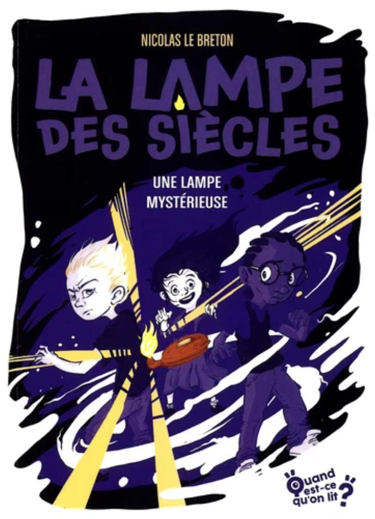 La lampe des siècles. 1, Une lampe mystérieuse / Nicolas Le Breton |
