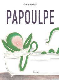 Papoulpe / Émile Jadoul | Jadoul, Émile (1963-....). Auteur. Illustrateur