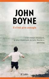 Il n'est pire aveugle / John Boyne | Boyne, John (1971-....). Auteur