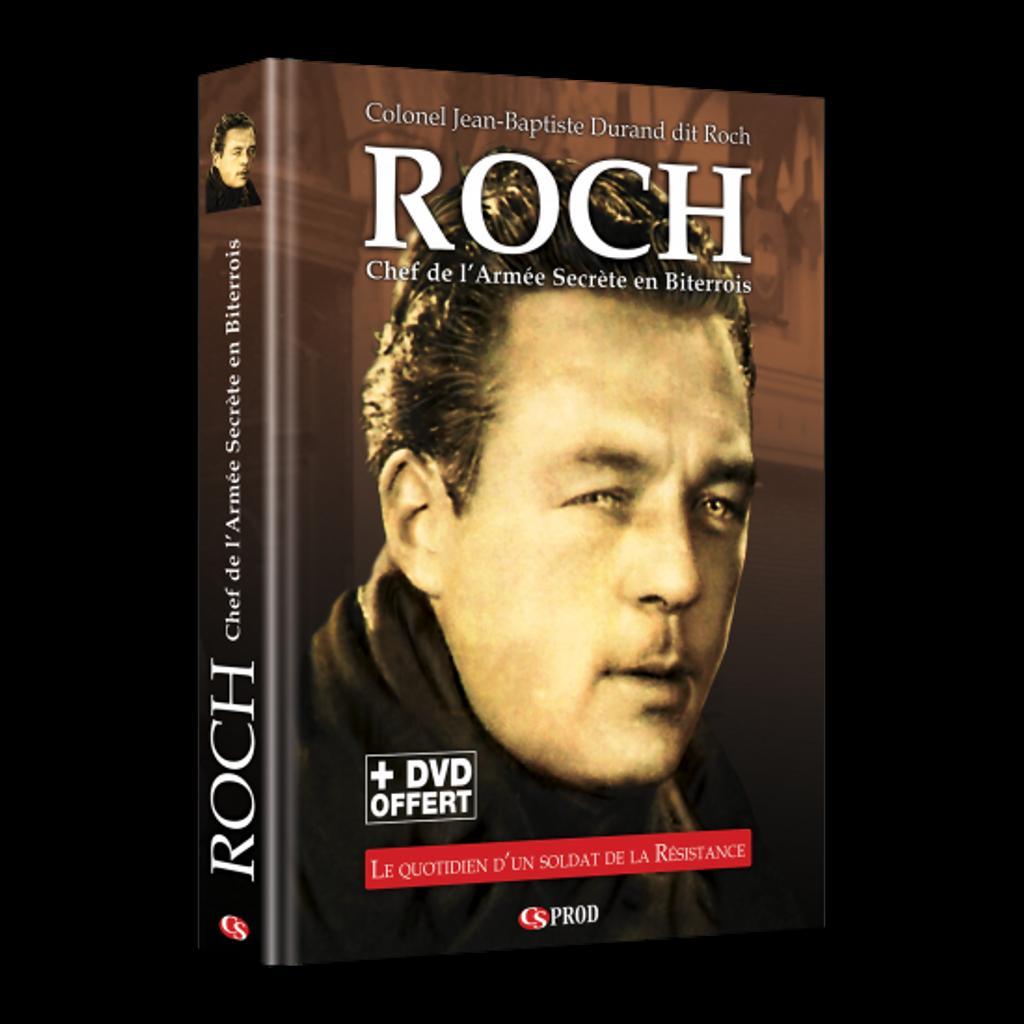 Roch : chef de l'Armée Secrète en Biterrois / Colonel Jean-Baptiste Durand dit Roch |
