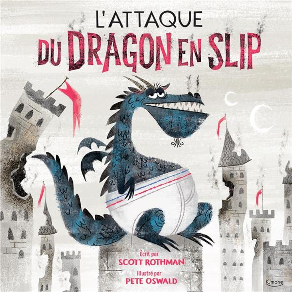 L'attaque du dragon en slip / Pete Oswald  |