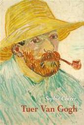 Tuer Van Gogh / Sophie Chérer | Chérer, Sophie (1961-....). Auteur