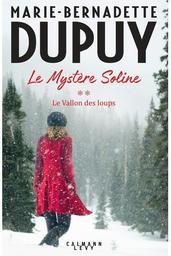 Le mystère Soline. 2, Le Vallon des loups / Marie-Bernadette Dupuy | Dupuy, Marie-Bernadette. Auteur