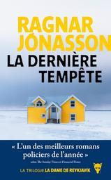 La dernière tempête / Ragnar Jónasson | Jónasson, Ragnar (1976-....). Auteur