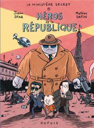 Héros de la république. 1, Le ministère secret / Dessin Mathieu Sapin, scénario Joann Sfar, | Sapin, Mathieu. Illustrateur